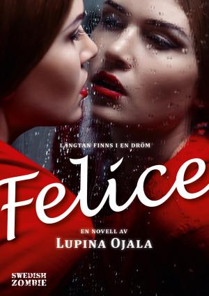 Bokomslag Felice av Lupina Ojala